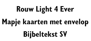 Rouw Light 4 Ever SV (4501-4541)