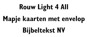 Rouw Light 4 All NV (4511-4516)