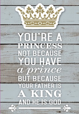 You're a princess